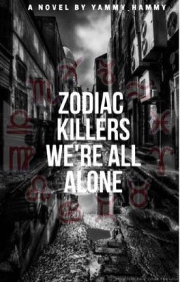 Zodiac Killers. We're All Alone.