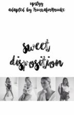 Sweet Disposition • Dinally Version by TrouxaforBrooke