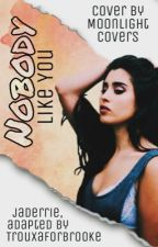 Nobody Like You • Alren Version  by TrouxaforBrooke