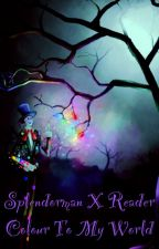 Splendorman x Reader - Colour to my world by nerdygingerteen