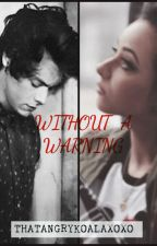 Without A Warning (Jarry Stirlwall)  by ThatAngryKoalaXOXO