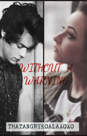 Without A Warning (Jarry Fanfic) by ThatAngryKoalaXOXO