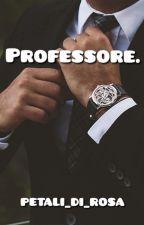 Professore. by PETALI_DI_ROSA