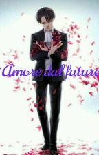 ~Amore dal futuro~ Levi x reader ita by fcksnk