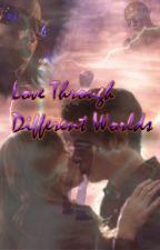 Love Through Different Worlds by Cisco_SW
