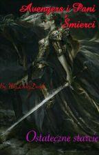 Avengers i Pani Śmierci 6 ~ Ostateczne Starcie by MyLadyDeath