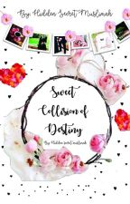 Sweet Collision of Destiny by secretmuslimah