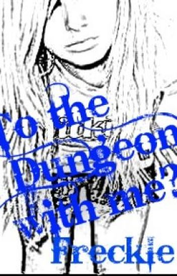 To the dungeon with me?