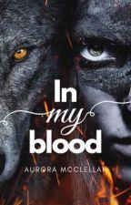 In my Blood by AuroraMcClellan