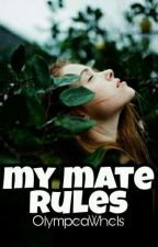My Mate Rules by BlvckSoph