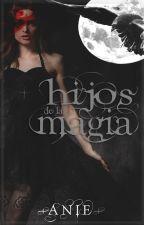 Hijos de la magia by Anie91