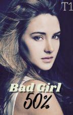 50% Bad Girl T1 by DestinyDayana