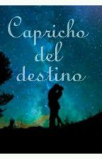 Capricho del destino by mariauk2002