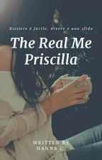 The Real Me - Priscilla by Hanny_Fiergirl