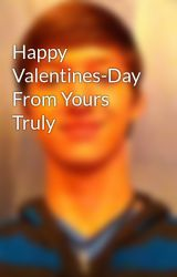 Happy Valentines-Day From Yours Truly by AWalkBeneathTheCity