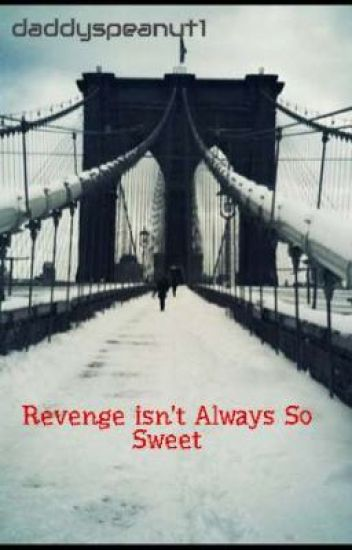 Revenge isn't Always So Sweet