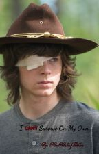 I Can't Survive On My Own... (Carl Grimes x Reader) ;Book 2; by KaiKillingWalkers
