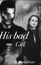 His bad girl (completed) by KindOfBitchyPerson
