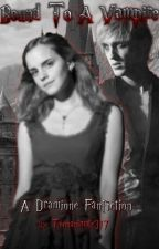 Bound To A Vampire (Rewritten) (A Harry Potter Fanfiction) by toonanimals317