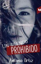 Un Silencio Prohibido by antonioortizt