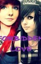 Forbidden Love (GirlxGirl) by bvbgirl1597