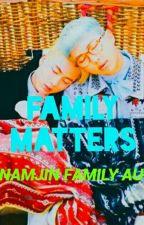 Family Matters (Namjin Family AU) by xXx-Gucci-xXx