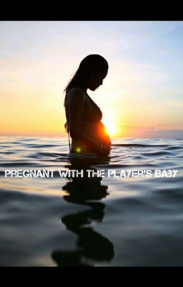 Pregnant With the Player's Baby