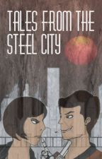 Tales from the Steel City by Fredboy45