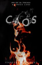 CAOS [EM BREVE] by IsaNRodrigues