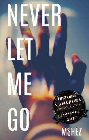 Never Let Me Go  [Trilogía Never Go 1] by MShez-