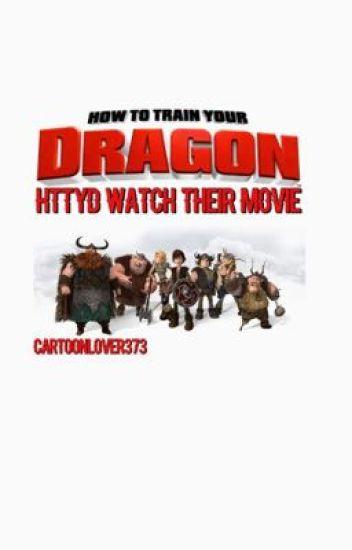 Httyd Watch Their Movie ✔️