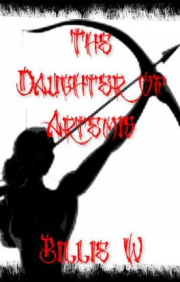 The Daughter of Artemis- A Percy Jackson Fan-fic