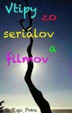 Vtipy Zo Seriálov A Filmov by Kaja_Petra