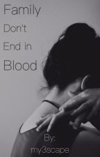 Family Don't End in Blood  | O.B.H.F Sequel (Supernatural) by my3scape
