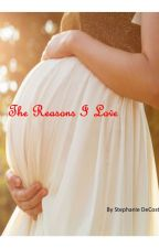 Three Reasons To Love (Completed) by StephanieDeCost