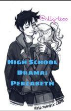 High School Drama: Percabeth by alligirlboo