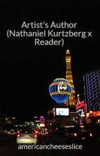 Artist's Author (Nathaniel Kurtzberg x Reader) by americancheeseslice