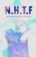 N.H.T.F (PRÓXIMAMENTE) by Yram0506