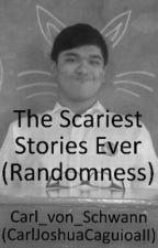 The Scariest Stories Ever by Carl_von_Schwann