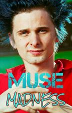 - MUSE MADNESS - [2] by hyperchondriacmuser