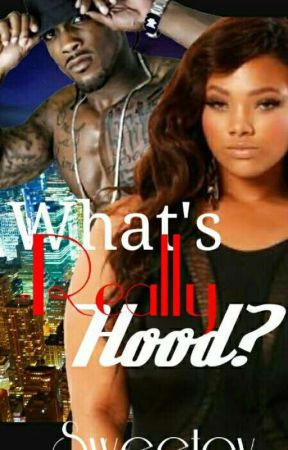 What's Really Hood? by _Sweetay_