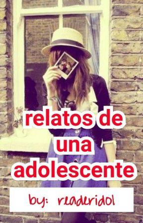 RELATOS DE UNA ADOLESCENTE (EDITANDO) by readeridol
