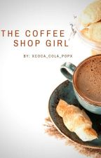 The Coffee Shop Girl by XCoca_Cola_PopX