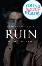 Ruin by MrKinkyWriter