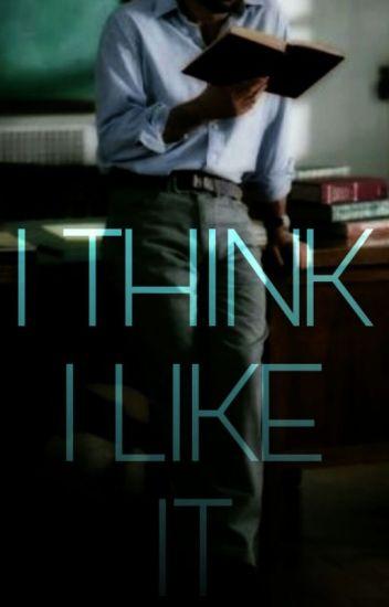 I Think I Like It | frerard | completa