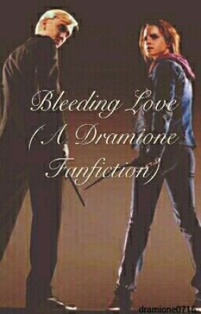 Bleeding Love (A Dramione Fanfiction) by dramione0716