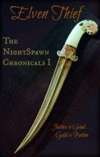 The Nightspawn Chronicles I--The Elven Thief [COMPLETED] by MetisRebel