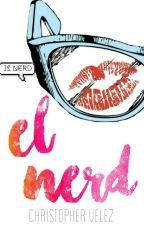 El Nerd | C.V. [Serie Famosos #1] by CNCOwner0916