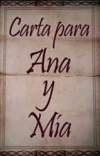 Carta Para Ana y Mia by CamiPedrozo1