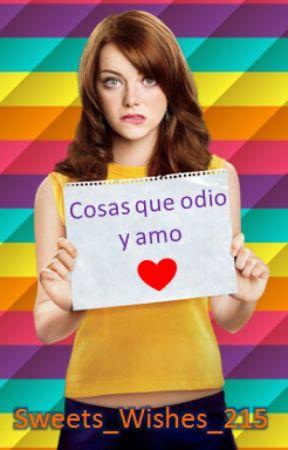 Cosas que odio y amo by mileylamejor215